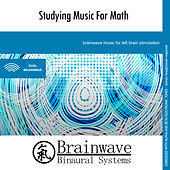 Studying Music for Math by Brainwave Binaural Systems