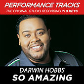 Play & Download So Amazing (Premiere Performance Plus Track) by Darwin Hobbs | Napster