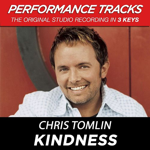 Play & Download Kindness (Premiere Performance Plus Track) by Chris Tomlin | Napster