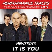 Play & Download It Is You (Premiere Performance Plus Track) by Newsboys | Napster