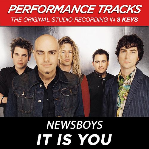 It Is You (Premiere Performance Plus Track) by Newsboys