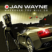 Wherever You Will Go by Jan Wayne