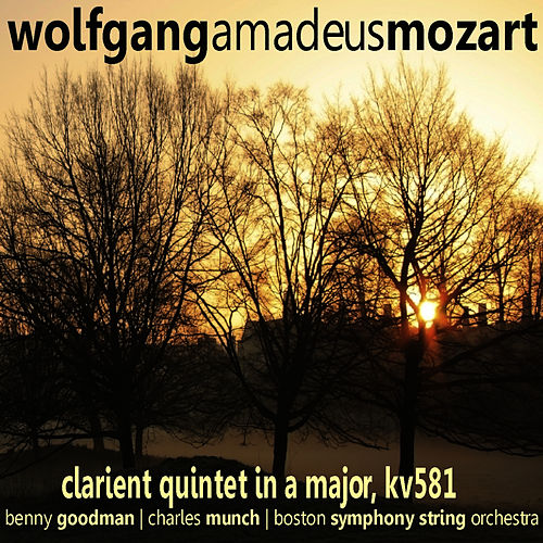 Play & Download Mozart: Clarinet Quintet in A Major by Benny Goodman | Napster