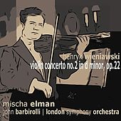 Play & Download Wieniawski: Violin Concerto No. 2 in D minor by Mischa Elman | Napster