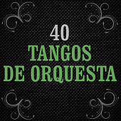 20 Orquestas - 40 Tangos by Various Artists