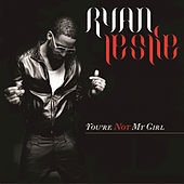 Play & Download You're Not My Girl by Ryan Leslie | Napster