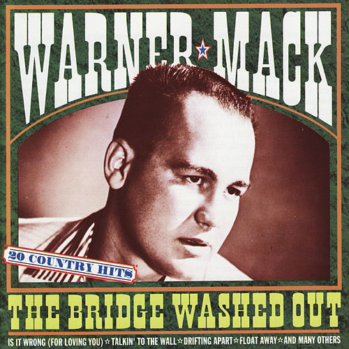 Play & Download The Bridge Washed Out by Warner Mack | Napster