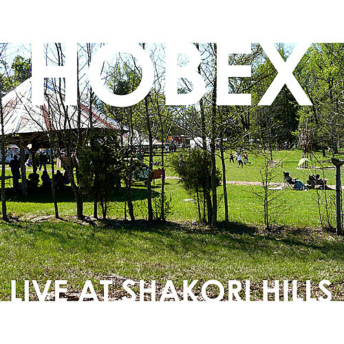 Play & Download Live at Shakori Hills by Hobex | Napster