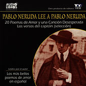 Play & Download Pablo Neruda Lee a Pablo Neruda (Unabridged) by Pablo Neruda | Napster