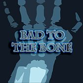 Play & Download Bad to the Bone Riddim by Various Artists | Napster