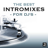 The Best Intro Mixes (For DJ's), Vol. 2 by Various Artists