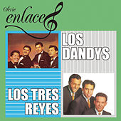 Play & Download Serie Enlace: Los Tres Reyes/Los Dandys by Los Dandys | Napster