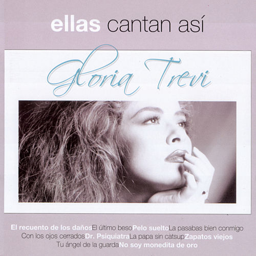 Play & Download Ellas Cantan Asi by Gloria Trevi   Napster