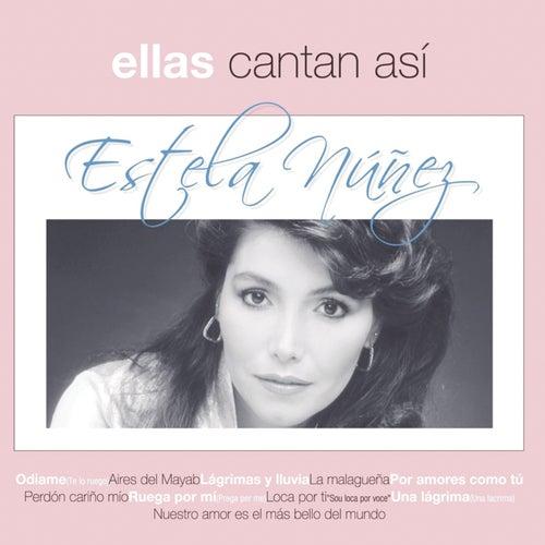 Ellas Cantan Asi by Estela Nunez
