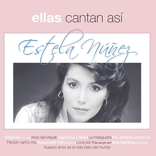 Play & Download Ellas Cantan Asi by Estela Nunez | Napster