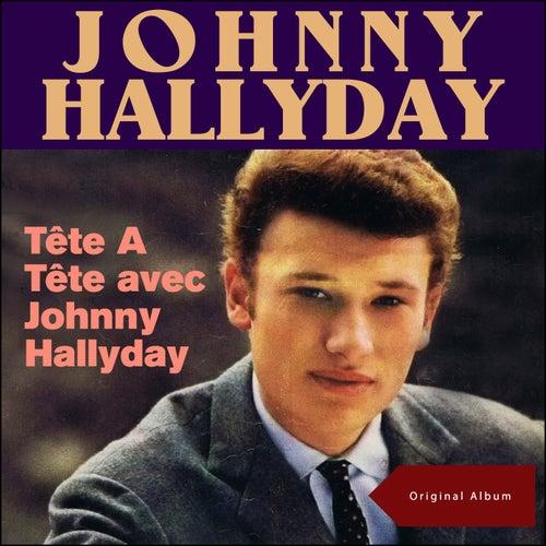 Tête A Tête avec Johnny Hallyday (Original Album) de Johnny Hallyday