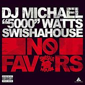 No Favors by DJ Michael Watts