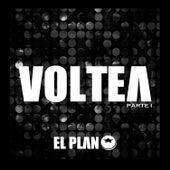 Voltea, Pt. 1 by El Plan
