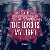 Voices in Praise: The Lord is My Light by Discover Worship