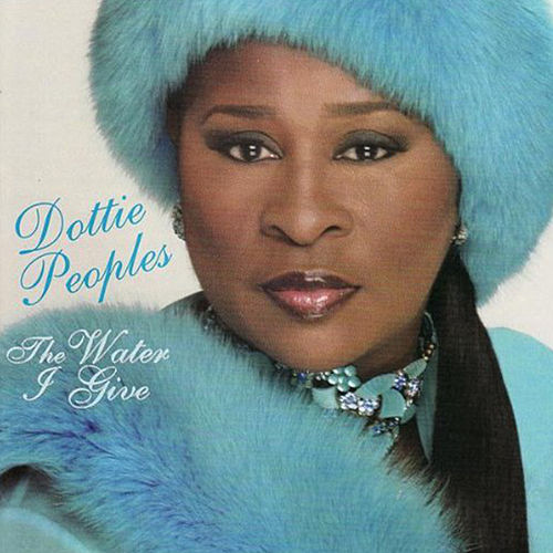 Play & Download The Water I Give by Dottie Peoples | Napster