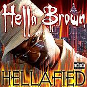 Play & Download Hellafied by Hella Brown | Napster