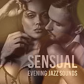 Sensual Evening Jazz Sounds by Instrumental Jazz Love Songs