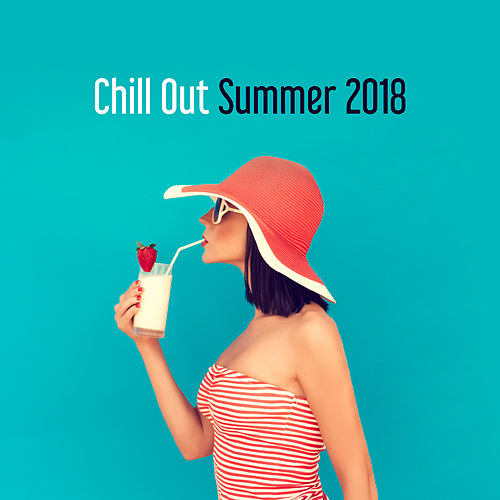 Chill Out Summer 2018 de Chill Out