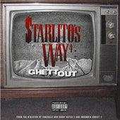 Starlito's Way 4: GhettOut by Starlito