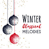 Winter Classical Melodies von Christmas Hits