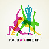 Peaceful Yoga Tranquility by Reiki
