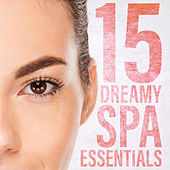 15 Dreamy Spa Essentials by Zen Meditation and Natural White Noise and New Age Deep Massage