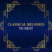 Classical Melodies to Rest by Relaxing Piano Music Masters