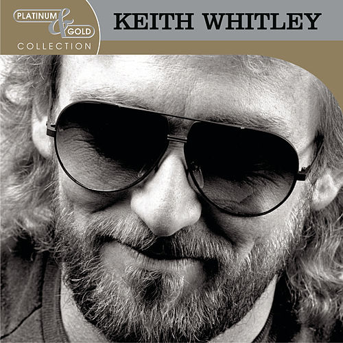 Play & Download Platinum & Gold Collection by Keith Whitley | Napster