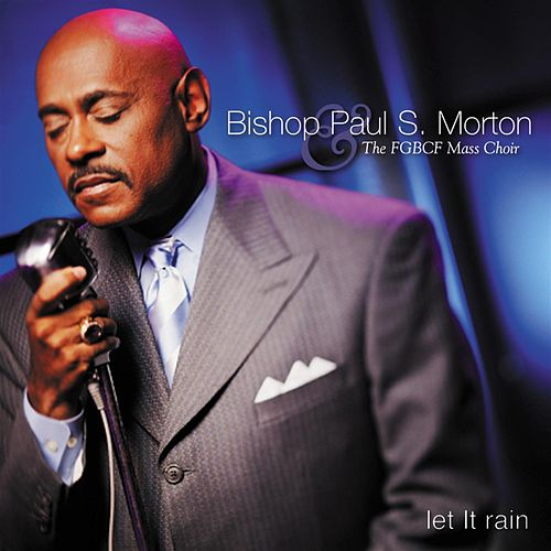 Let It Rain by Bishop Paul S. Morton, Sr.