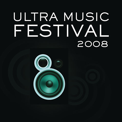 Play & Download Ultra Music Festival 2008 by Various Artists | Napster
