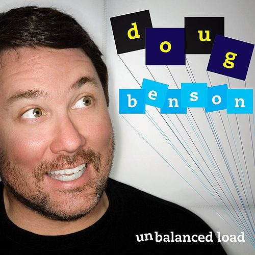 Play & Download Unbalanced Load by Doug Benson | Napster