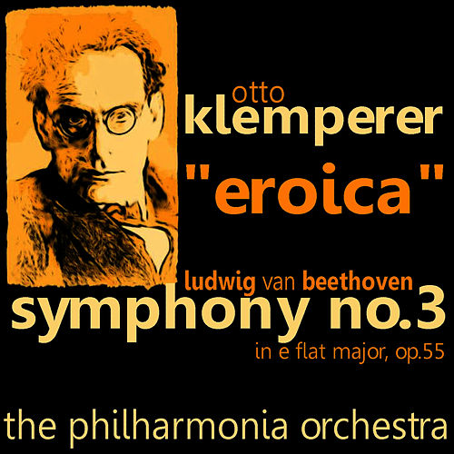 Play & Download Beethoven: Symphony No. 3 in E-Flat Major by Philharmonia Orchestra | Napster