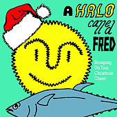 Play & Download Stomping On Your Christmas Cheer by A Halo Called Fred | Napster