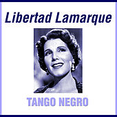 Play & Download Libertad Lamarque by Libertad Lamarque | Napster