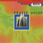 Praise House by Hypersonic