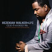 Play & Download God Favored Me by Hezekiah Walker | Napster