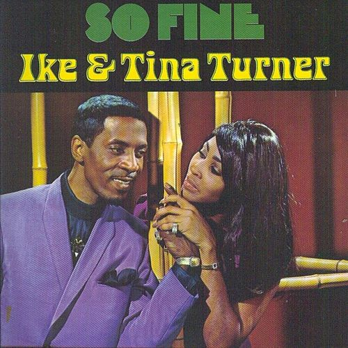 Play & Download So Fine by Ike and Tina Turner | Napster