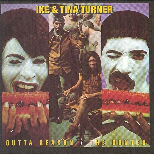 Play & Download Outta Season, The Hunter by Ike and Tina Turner | Napster