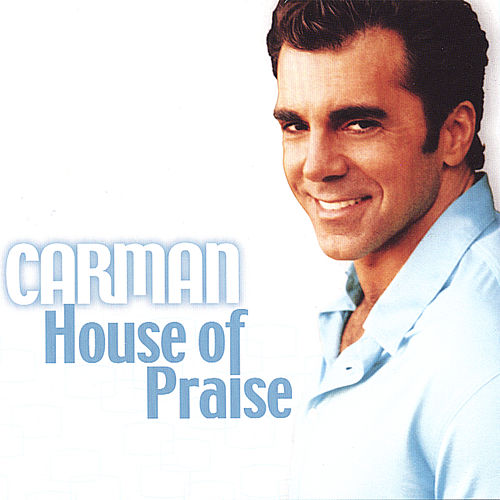 House of Praise by Carman