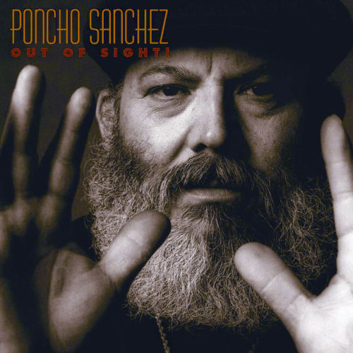 Play & Download Out Of Sight! by Poncho Sanchez | Napster