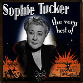 Play & Download The Very Best Of by Sophie Tucker | Napster