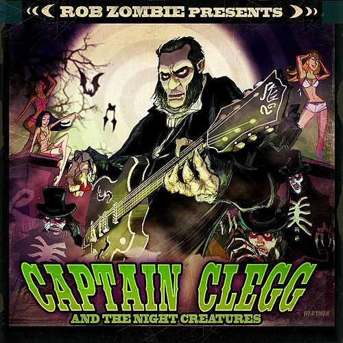 Play & Download Rob Zombie presents Captain Clegg And The Night Creatures by Captain Clegg And The Night Creatures | Napster
