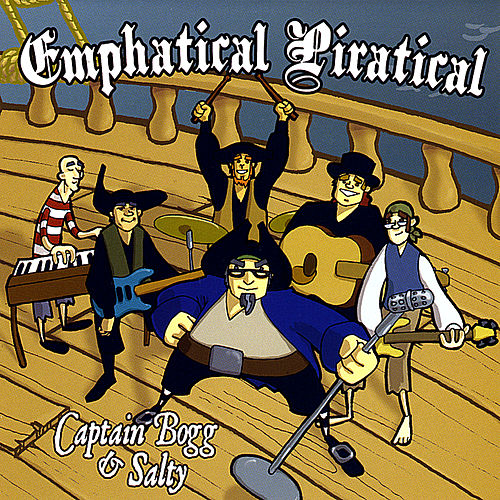 Play & Download Emphatical Piratical by Captain Bogg & Salty | Napster