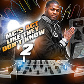 Play & Download Mc's Act Like Don't Know 2 by Dj Hotday | Napster
