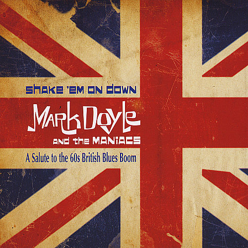 Play & Download Shake 'em On Down by Mark Doyle and the Maniacs | Napster